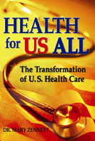Health for US All: The Transformation of U.S. Health Care